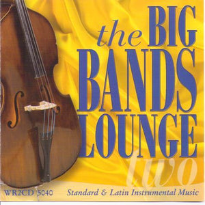 the BIG BANDS LOUNGE two - WR2CD5040 (2-cd Set)