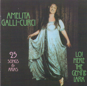 "AMELITA GALLI-CURCI ""Lo! Here The Gentle Lark"" CD AJA 5201"