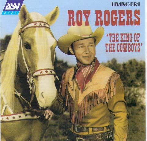 ROY ROGERS 'The King of the Cowboys' CD AJA 5297
