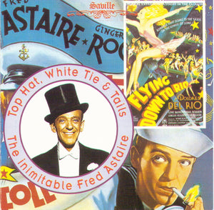 "FRED ASTAIRE ""Top Hat, White Tie and Tails"" CDSVL 184"
