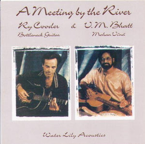 RY COODER 'A Meeting by the River' WLA-CS-29-CD