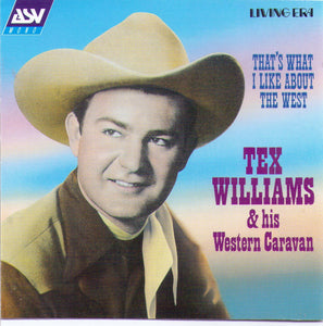 "TEX WILLIAMS ""That's What I Like About The West"" - CD AJA 5413"