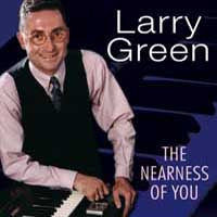 Larry Green - The Nearness Of You