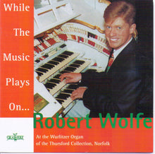 "ROBERT WOLFE ""While The Music Plays On"" GRCD 65"