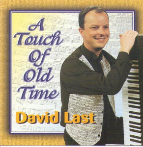 "DAVID LAST ""A Touch of Old Time"" CDTS 102"