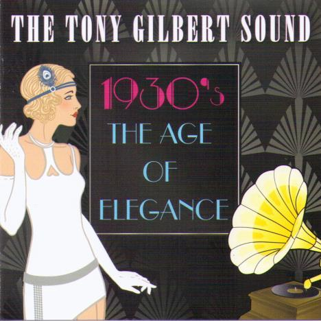 TONY GILBERT '1930's The Age of Elegance' CDTS 220