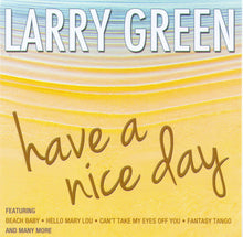 "LARRY GREEN ""Have a Nice Day"" CDTS 198"