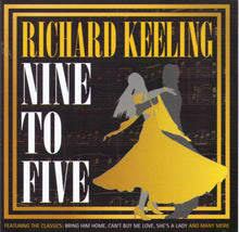 "RICHARD KEELING ""Nine To Five"" CDTS 202"