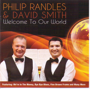 "DAVID SMITH & PHILIP RANDLES ""Welcome To Our World"" CDTS 200"