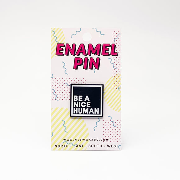 Be a Nice Human Enamel Pin