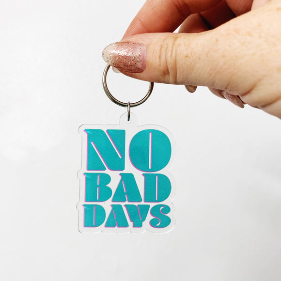 No Bad Days Keychain