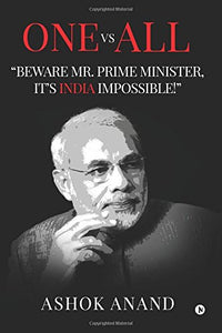 "One Vs All: ""Beware Mr. Prime Minister, It's India Impossible!"""