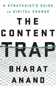 The Content Trap: ÿA Strategist's Guide to Digital Change