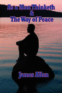 As a Man Thinketh & the Way of Peace