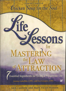 Life Lessons for Mastering The Law Of Attraction: Chicken Soup for the Soul