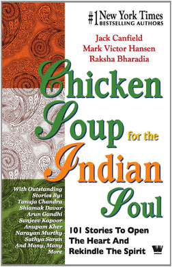 Chicken Soup for The Indian Soul: 101 Stories to Open The Heart A