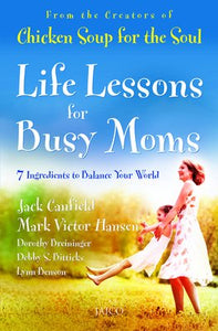 Life Lessons for Busy Moms