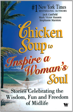 Chicken Soup to Inspire A Womans Soul