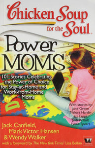 Chicken Soup for The Soul:power Moms
