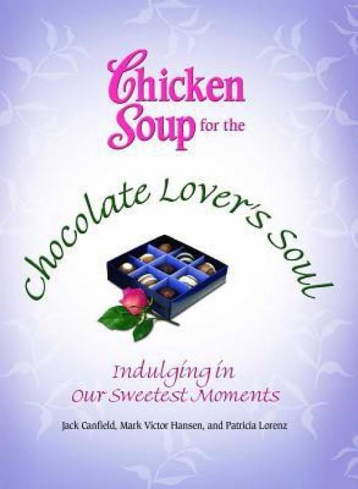 Chicken Soup for the Chocolate Lovers Soul