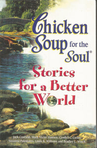 Chicken Soup for The Soul Stories for Better World