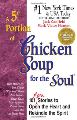 Fifth Serving of Chicken Soup for the Soul: 101 More Stories to Open the Heart and Rekindle the Spirit