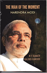 The Man of the Moment - Narendra Modi