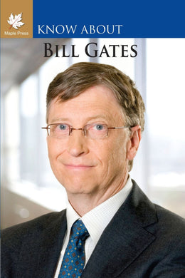 Bill Gates (Know About Series)