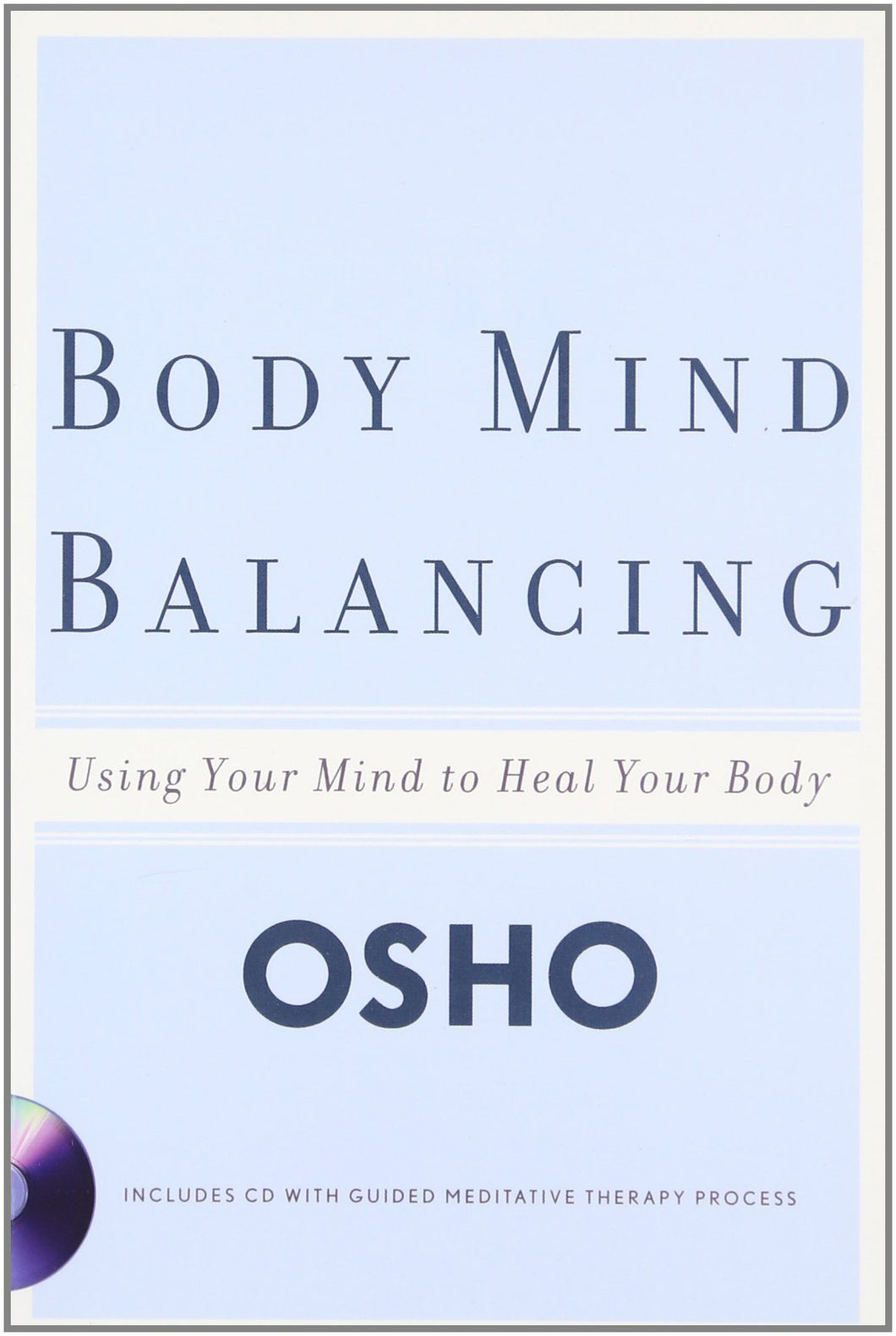 Body Mind Balancing: Using Your Mind to Heal Your Body