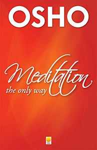 Meditation: The Only Way