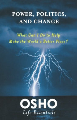 Power, Politics and Change (Osho Life Essentials)