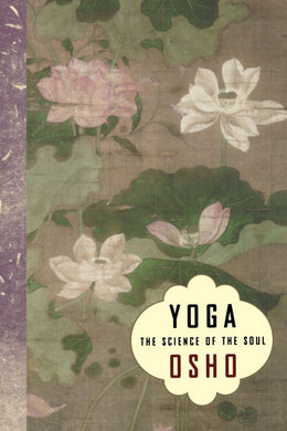 Yoga: The Science of the Soul