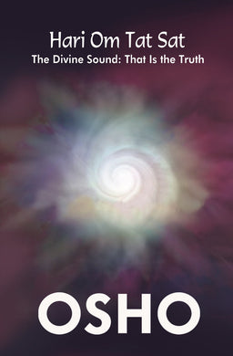Hari Om Tat Sat: The Divine Sound - That is the Truth