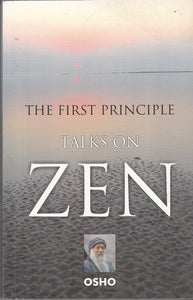 The First Principle: Talks on Zen