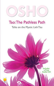 Tao - the Pathless Path: Talks on the Mystic Lieh Tzu