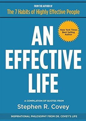 An Effective Life: Inspirational Philosophy from Dr. Covey?s Life