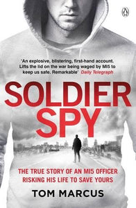 Soldier Spy: The true story of an M15 officer risking his life to save yours