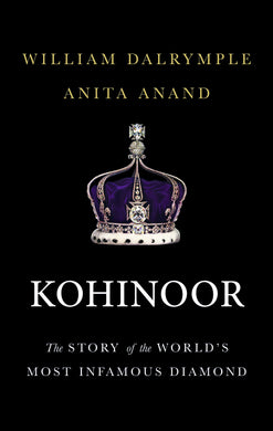 Kohinoor: The Story of the World's Most Infamous Diamond