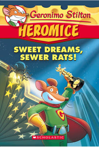 Geronimo Stilton - Heromice#10 Sweet Dreams, Sewer Rats!