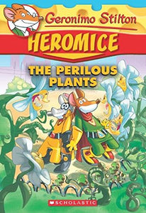Geronimo Stilton Heromice #4: The Perilous Plants