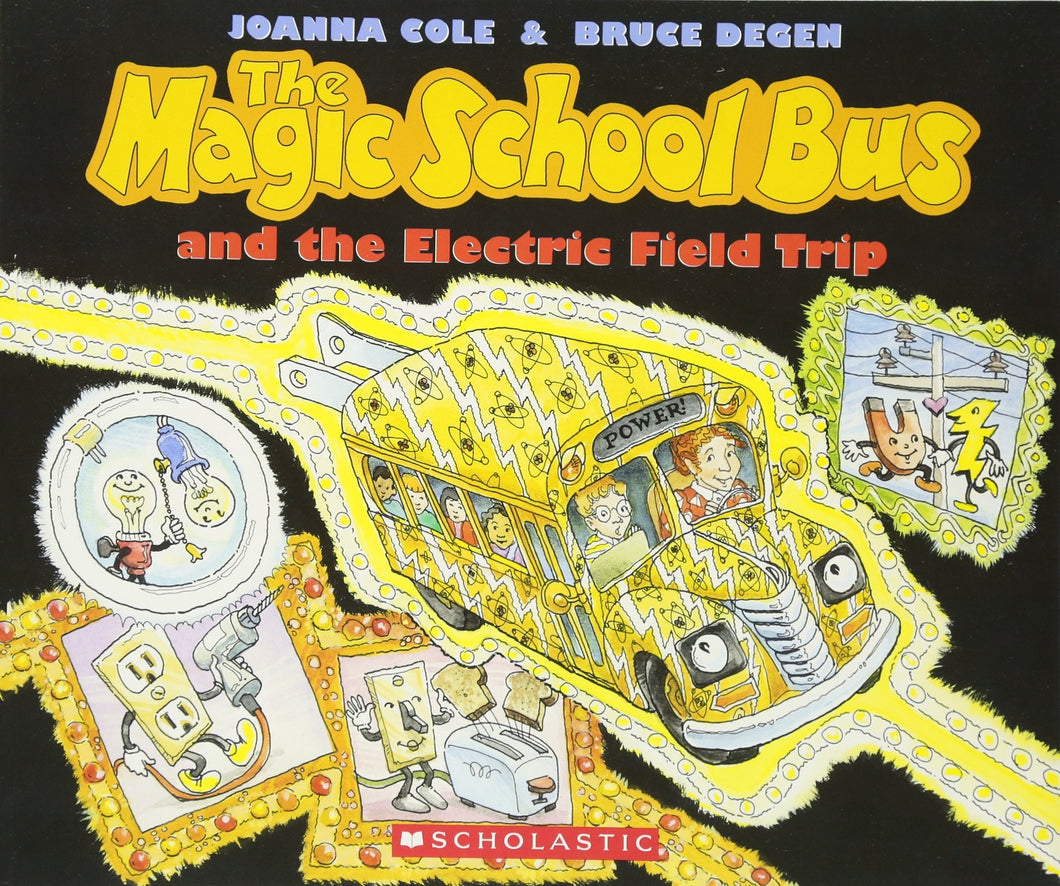 Electric Field Trip (The Magic School Bus)