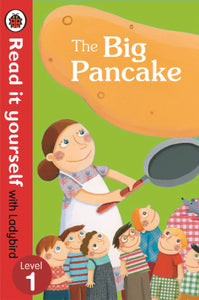 The Big Pancake: Read it Yourself with Ladybird (Level1)