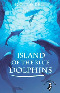 Island of the Blue Dolphins (A Puffin Book)