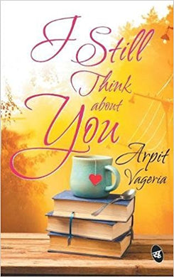 I Still Think about You-Arpit Vageria