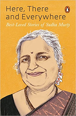 Here, There and Everywhere: Best-Loved Stories of Sudha Murty-Murty Sudha