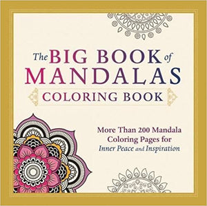 The Big Book of Mandalas Coloring Book: More Than 200 Mandala Coloring Pages for Inner Peace and Inspiration (Colouring Books)