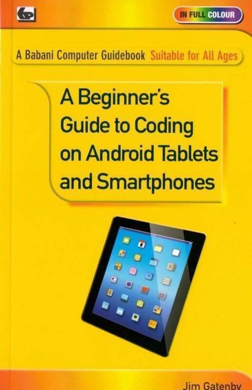 A Beginners Guide to Coding on Android Tablets and Smartphones - Books