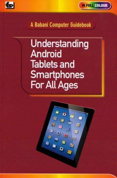 Understanding Android Tablets and Smartphones For All Ages - Books