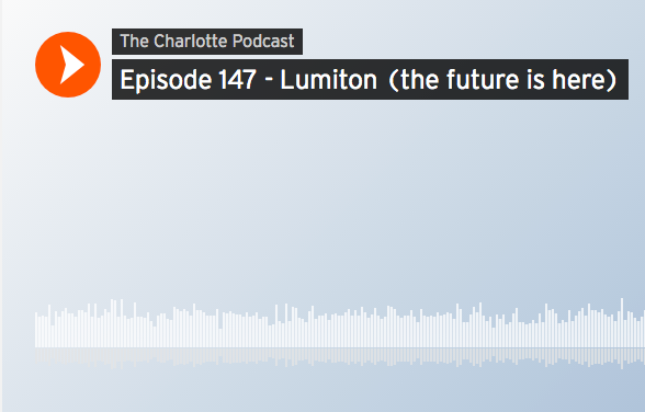 Lumiton on The Charlotte Podcast - 11.12.18