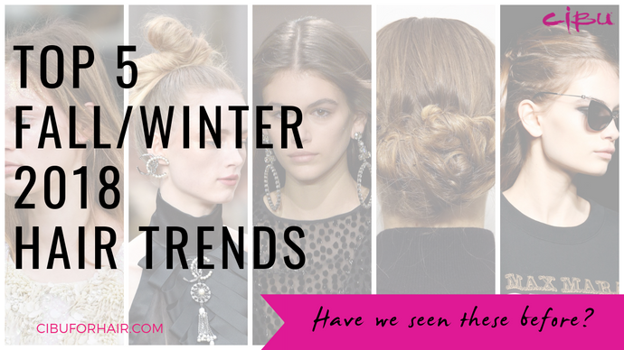 5 Fall/Winter 2018 hair trends that prove you've always been stylish